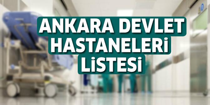 Ankara Devlet Hastaneleri Listesi.. Ankara'daki Devlet Hastanelerinin Adresleri ve Telefonları 2019