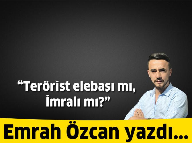 Terörist elebaşı mı, İmralı mı?
