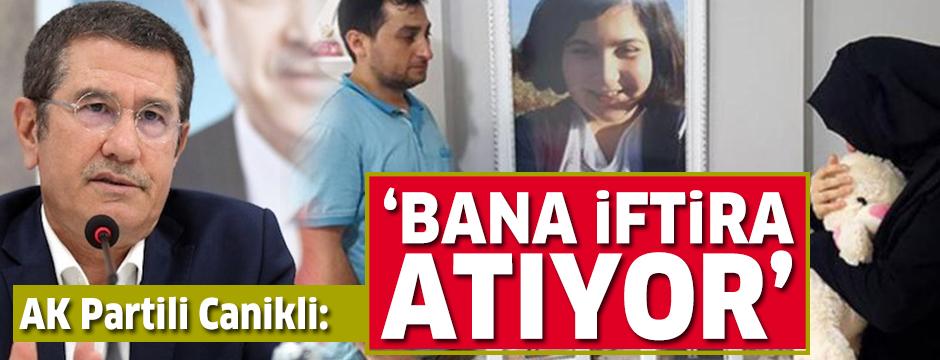 Canikli'den Rabia Naz'ın babası için açıklama