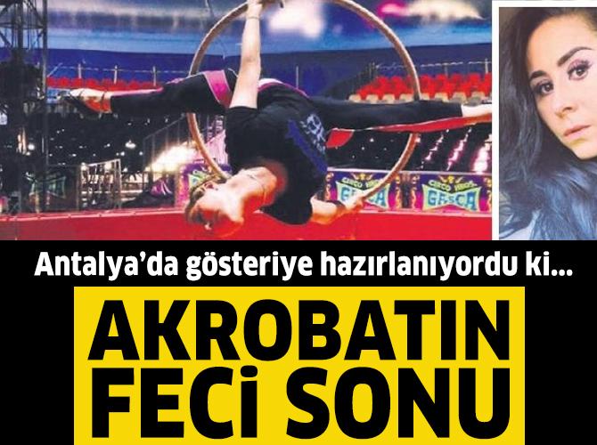 Antalya'da akrobat kadının feci sonu