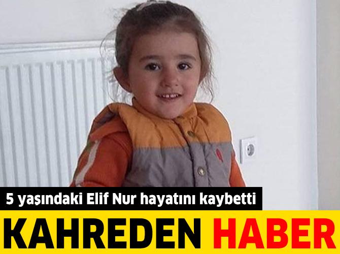 Kahreden ölüm 5 yaşındaki Elif Nur evinin önünde oynarken...