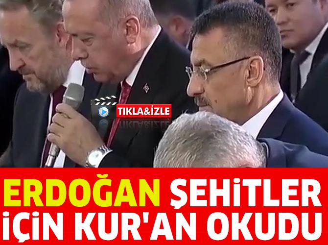 Cumhurbaşkanı Erdoğan 15 Temmuz şehitleri için Kur'an-ı Kerim okudu
