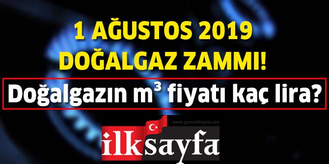 1 Ağustos 2019 Doğalgaz zammı! Ankara'da doğalgazın metreküp fiyatı ne kadar?