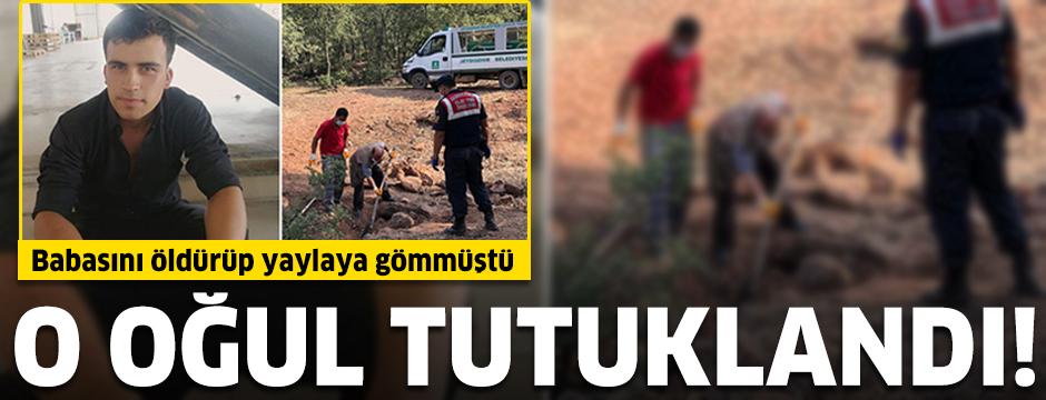 Babasını öldürüp, yaylaya gömen oğul tutuklandı
