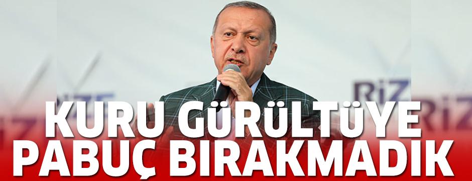 Erdoğan: 'Kuru gürültüye pabuç bırakmadık, mücadeleyi bir an bile gevşetmedik'