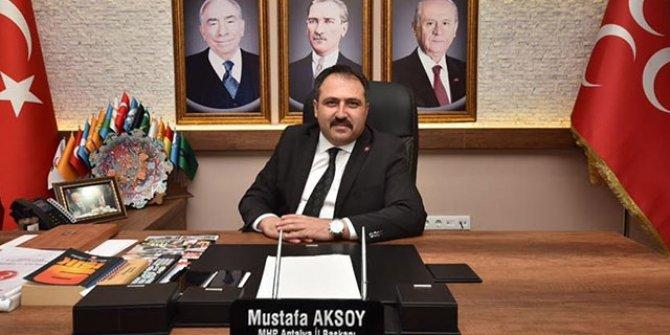 MHP Antalya İl Başkanı Mustafa Aksoy görevinden istifa etti