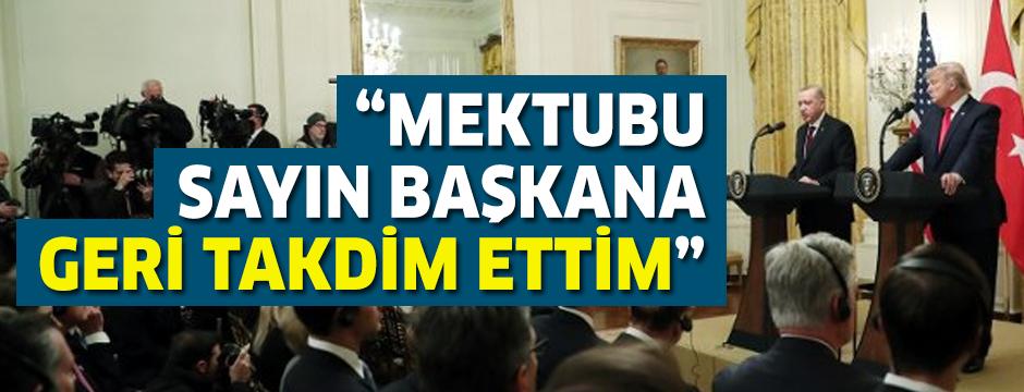 Erdoğan: Mektubu sayın Başkana geri takdim ettim