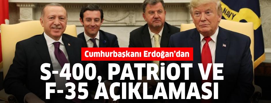 Erdoğan'dan S-400, Patriot ve F-35 açıklaması