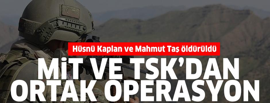 Dev operasyonda Hüsnü Kaplan ve Mahmut Taş öldürüldü