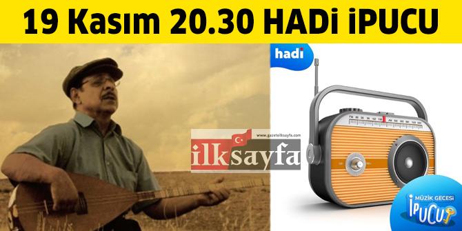 """19 Kasım 20.30 HADİ ipucu: """"Evvelim Sen Oldun"""", """"Yazımı Kışa Çevirdin"""" ve """"Karadır Şu Bahtım Kara"""" türküleriyle ünlü halk ozanımız kimdir?"""