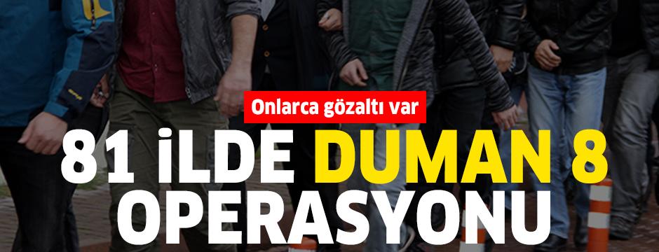 81 ilde 'Duman 8' operasyonu: 109 gözaltı