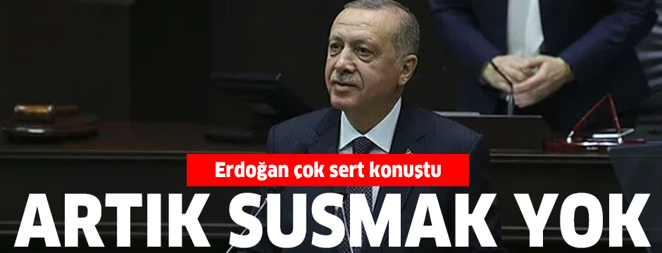 Erdoğan çok sert konuştu: Artık susmak yok
