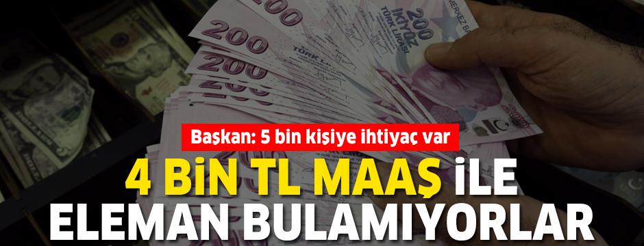 Başkan açıkladı: 5 bin kişiye ihtiyaç var: 4 bin TL maaş ile eleman bulamıyorlar
