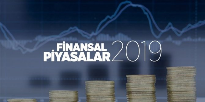 Finansal piyasalarda 2019 böyle geçti