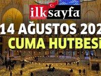 14 Ağustos 2020 Cuma Hutbesi yayımlandı!