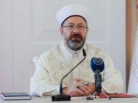 Ali Erbaş: Din ve eğitim hizmetlerimizi en ileri seviyeye getirmek zorundayız