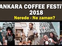 Ankara Coffee Festival 2018 Nerede Ne zaman? Etkinlik Takvimi!