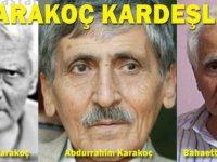 Bahattin Karakoç, Abdurrahim Karakoç, Sezai Karakoç akraba mı? İşte Karakoç kardeşler
