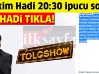 22 Ekim Hadi 20:30 ipucu sorusu: TolgShow'u kim yapıyor?