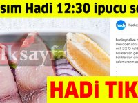 14 Kasım HADİ 12:30 ipucu: Palamut ve Torik balığının dilim dilim kesilerek salamura yapılmış haline ne denir?