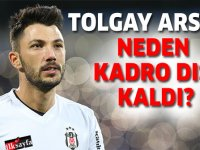 Beşiktaşlı Tolgay Arslan neden kadro dışı bırakıldı?
