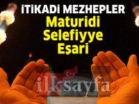 İtikatta Mezhepler: Selefiyye, Maturidi ve Eşari Mezhebi