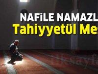 Nafile Namazlar: Tahiyyetül Mescid Namazı nedir? Nasıl kılınır? Kaç rekattır?
