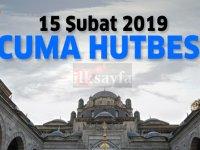 15 Şubat Cuma Hutbesi - Diyanet İşleri Başkanlığı 15.02.2019