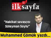 Hakikat savaşçısı Süleyman Soylu
