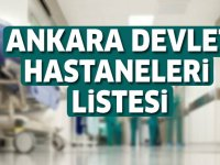 Ankara Devlet Hastaneleri Listesi.. Ankara'daki Devlet Hastanelerinin Adresleri ve Telefonları 2020