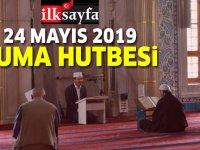 24 Mayıs 2019 Cuma Hutbesi yayımlandı! Diyanet İşleri Başkanlığı 24.05.2019