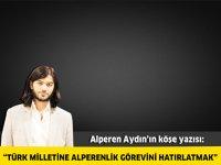 Türk Milletine Alperenlik Görevini Hatırlatmak
