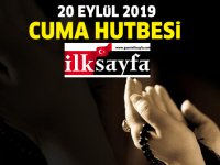 20 Eylül 2019 Cuma Hutbesi yayınlandı!