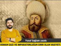 Osman Gazi ve İmparatorluğun Sırrı Olan Vasiyeti