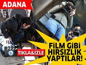 Adana'da filmleri aratmayan hırsızlık!