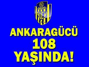 MKE Ankaragücü 108 yaşında
